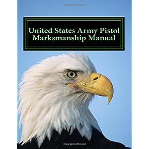 United States Army Pistol Marksmanship Manual