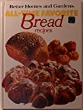 All Time Favorite Bread Recipes, Better Homes and Gardens Editors, 0696012103