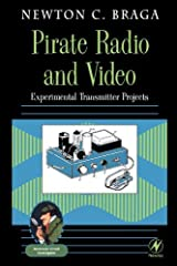 Pirate Radio and Video: Experimental Transmitter Projects (Electronic Circuit Investigator) Kindle Edition