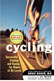 Smart Cycling, Arnie Baker, 0684822431