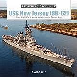 USS New Jersey (BB62): From World War II, Korea, and Vietnam to Museum Ship (Legends of Warfare: Naval)