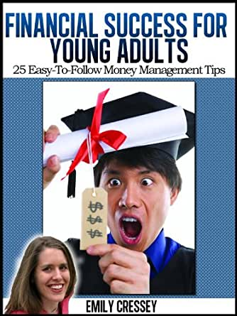 financial management for young adults essay 10 financial principles that are biblical and poor money management in counseling young men in real financial trouble that they are tooling.