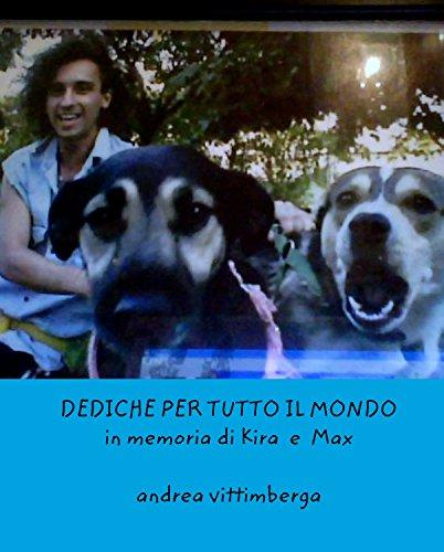 DEDICHE PER TUTTO IL MONDO in memoria di Kira e Max