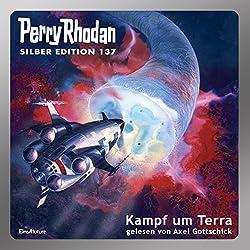 Kampf um Terra (Perry Rhodan Silber Edition 137)