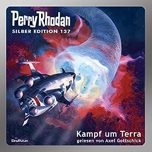 Kampf um Terra (Perry Rhodan Silber Edition 137) Hörbuch