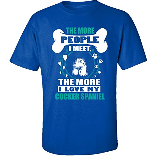 The More I Meet People, The More I Love My Cocker Spaniel - Adult Shirt M Royal ()