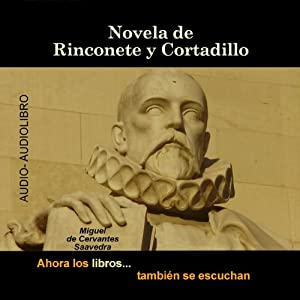 Novela de Rinconete y Cortadillo [The Novel of Rinconete and Cortadillo] Audiobook