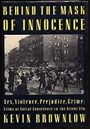 Behind Mask of Innocence by Kevin Brownlow