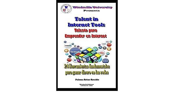 Amazon.com: Talento para Emprender en Internet: 24 Herramientas fundamentales para ganar dinero en las redes (WIE nº 917) (Spanish Edition) eBook: Paloma ...
