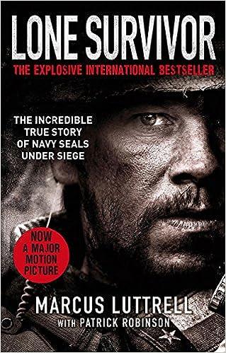 Lone Survivor: The Incredible True Story of Navy SEALs Under
