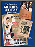 The Complete Gilbert and Sullivan Opera Guide, Alan Jefferson, 0871968576