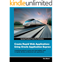 Create Rapid Web Applications Using Oracle Application Express (Oracle Application Express (APEX)) (English Edition)