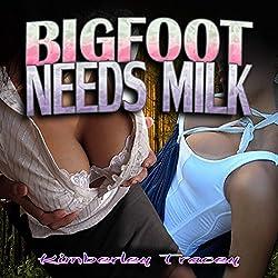 Bigfoot Needs Milk