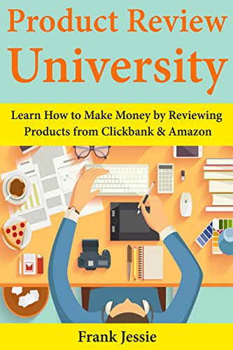 product review university learn how to make money by reviewing products from clickbank amazon