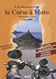 Image de à la découverte de la Corse à moto ; 18 itinéraires de rêve (édition 2010)