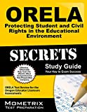 Orela Protecting Student and Civil Rights in the Educational Environment Secrets Study Guide : ORELA Test Review for the Oregon Educator Licensure Assessments, ORELA Exam Secrets Test Prep Team, 1630945749