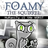 Humanity Is the Worst [Explicit]