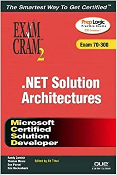 MCSD Analyzing Requirements and Defining .NET Solution (Exam Cram 2) by Randy Cornish (22-Apr-2003)