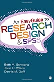 An EasyGuide to Research Design and SPSS 1st Edition