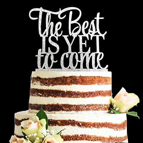 Acrylic The Best is Yet to Come Cake Topper for Wedding, Engagement, Bridal Shower Party Decorations (Silver) (The Best Has Yet To Come)