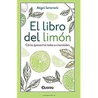 El libro del limón: Cómo aprovechar todas sus bondades (Spanish Edition)