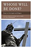 img - for Whose Will Be Done?: Essays on Sovereignty and Religion book / textbook / text book