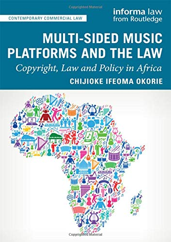 Multi-sided Music Platforms and the Law: Copyright, Law and Policy in Africa (Contemporary Commercial Law)