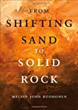 From Shifting Sand to Solid Rock, Melvin John Ruohonen, 1616636513