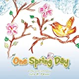One Spring Day, Julie M. Palmer, 1477212019