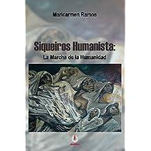 Siqueiros Humanista: La marcha de la humanidad (Spanish Edition)
