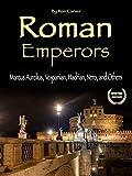 Roman Emperors: Marcus Aurelius, Vespanian, Hadrian, Nero, and Others