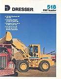 1991 Dresser 518 Pay Loader Sales Brochure