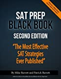 "Click the ""look inside"" feature above to browse the SAT Black Book and get a feel for how it approaches the SAT!  The fully up-to-date SAT Prep Black Book, Second Edition gives you unique, effective SAT strategies from Mike Barrett, an SAT tu..."