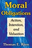 img - for Moral Obligations: Action, Intention, and Valuation book / textbook / text book