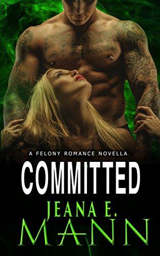 Committed: A Novella (Felony Romance Book 6)