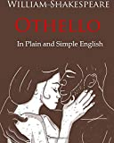 Othello Retold In Plain and Simple English: A Modern Translation and the Original Version