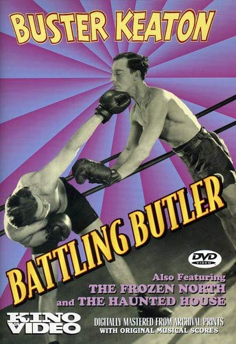 Battling Butler / The Frozen North / The Haunted House (Best Buster Keaton Shorts)