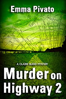 Murder on Highway 2: A Claire Burke Mystery (The Claire Burke Mystery Series Book 5) by [Pivato, Emma]