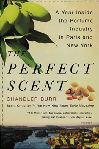 Perfect Scent: A Year Inside the Perfume Industry in Paris and New York: Amazon.es: Chandler Burr: Libros en idiomas extranjeros