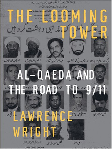 Read Online The Looming Tower: Al-qaeda and the Road to 9/11 pdf epub