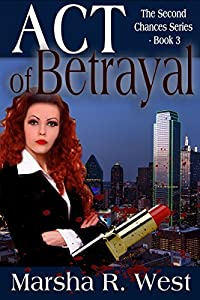 Act of Betrayal (The Second Chances Series Book 3)