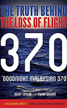 _READ_ Goodnight Malaysian 370: The Truth Behind The Loss Of Flight 370. programa videos najaar trend equipo Ciclo licensed