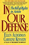 In Our Defense: The Bill of Rights in Action Reprint edition by Ellen Alderman, Caroline Kennedy (1992) Paperback