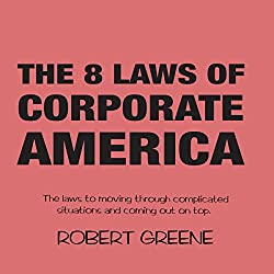 The 8 Laws of Corporate America