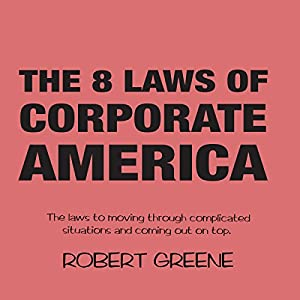 The 8 Laws of Corporate America Audiobook