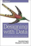 img - for Designing with Data: Improving the User Experience with A/B Testing book / textbook / text book
