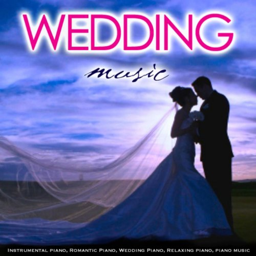 Wedding Music: Instrumental Piano, Romantic Piano, Wedding