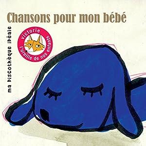 """Afficher """"Chansons pour mon bébé"""""""