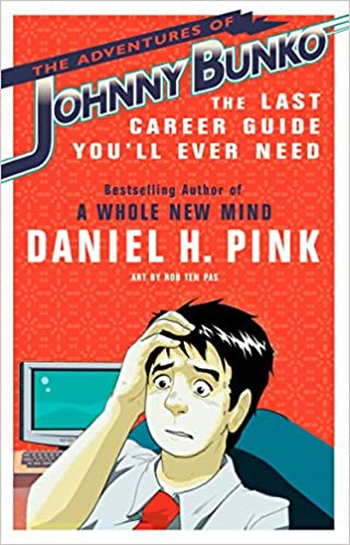 The Last Career Guide Youll Ever Need The Adventures of Johnny Bunko
