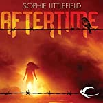 Aftertime: An Aftertime Novel, Book 1 | Sophie Littlefield